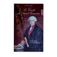 Le Comte de Saint Germain : Eveilleur de l'Occident