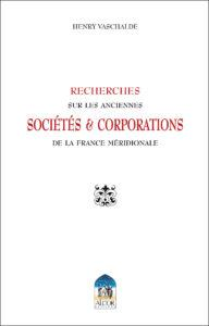 ANCIENNES SOCIETES ET CORPORATIONS