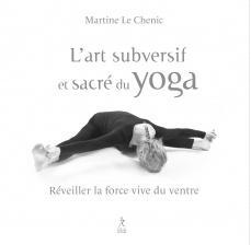 L'art subversif et sacré du yoga