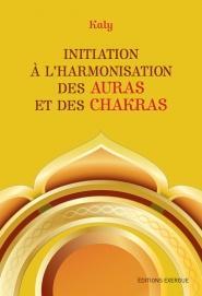 Initiation à l'harmonisation des auras et des chakras