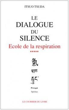 Le dialogue du silence - Ecole de la respiration, vol.5