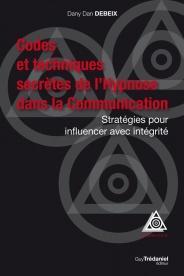 Codes et techniques secrètes de l'hypnose dans la communication, les stratégies pour influencer avec intégrité