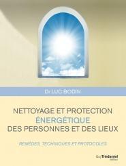 Nettoyage et protection énergétique des personnes et des lieux