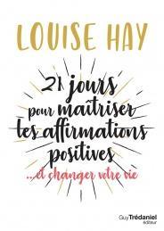 21 jours pour Maîtriser les Affirmations Positives (Poche)