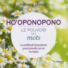 Ho'oponopono, le pouvoir des mots
