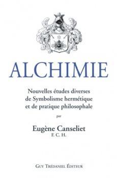 Alchimie, Nouvelles études diverses sur la discipline alchimique et le Sacré hermétique
