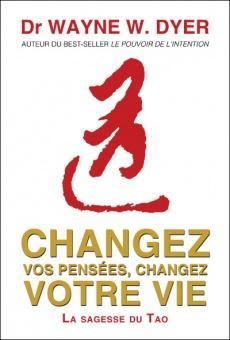 Changez vos pensées, changez votre vie