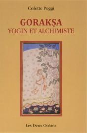 Goraksa, Yogin et Alchimiste