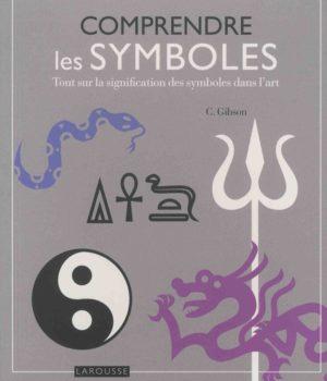 Comprendre les symboles. Tout sur la signification des symboles dans l'art