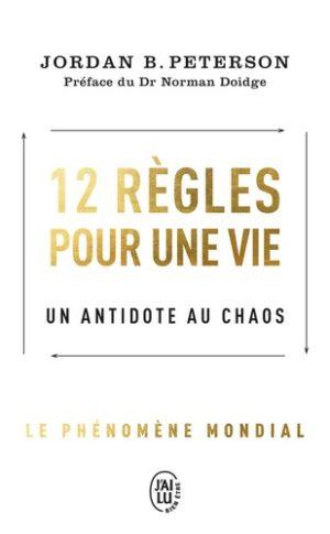 12 règles pour une vie. Une antidote au chaos