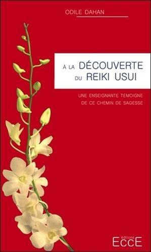 A la découverte du Reiki Usui. Une enseignante témoigne de ce chemin de sagesse