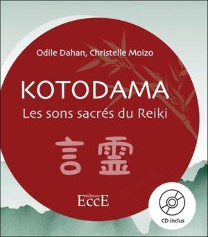 Kotodama. Les sons sacrés du Reiki avec 1 CD audio