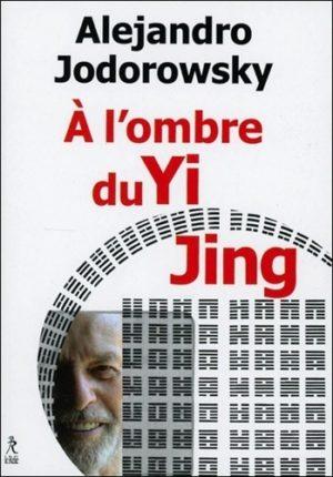 A l'ombre du Yi Jing. Poésophie
