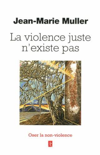 La violence juste n'existe pas