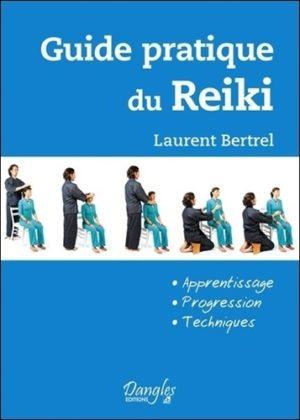 Guide pratique du Reiki. Apprentissage, progression, techniques