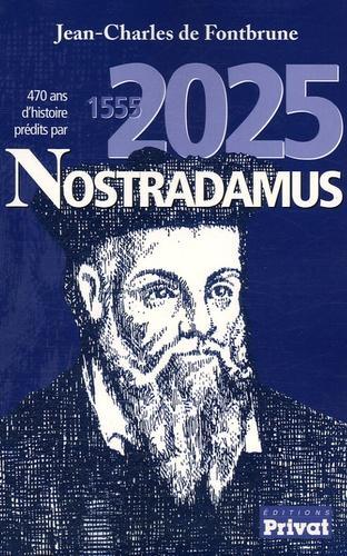 470 ans d'histoire prédites par Nostradamus. 1555-2025