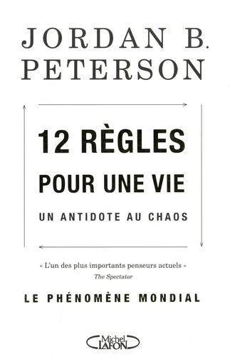12 règles pour une vie. Un antidote au chaos