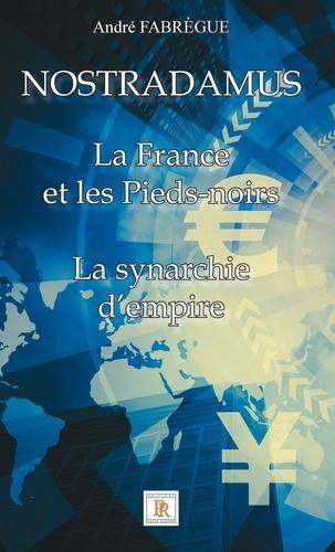 Nostradamus - La France et les Pieds-noirs - La synarchie d'empire