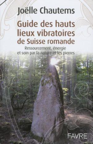 Guide des hauts lieux vibratoires de Suisse romande