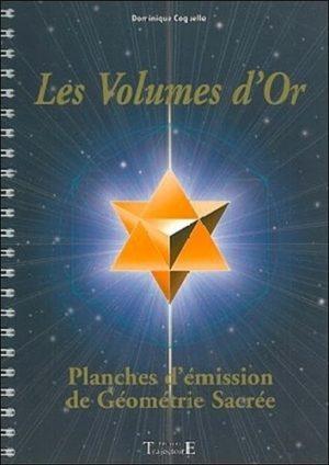 Les volumes d'or. Planches d'émission de géométrie sacrée