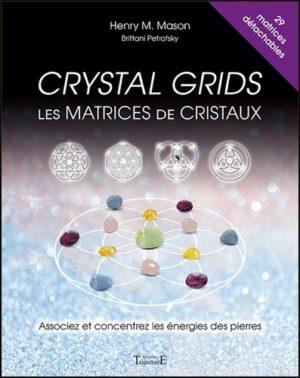 Crystal Grids : Les matrices de cristaux. Associez et concentrez les énergies des pierres