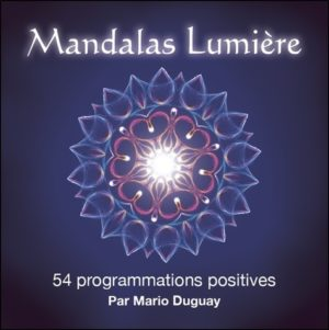 Mandalas Lumière. 54 programmations positives