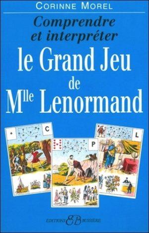 Comprendre et interpréter le Grand Jeu de Mlle Lenormand