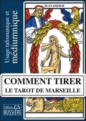 Comment tirer le Tarot de Marseille