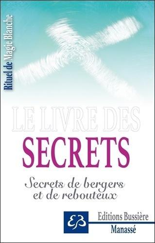 Rituel de magie blanche. Tome 4, Le livre des secrets - Secrets de bergers et de rebouteux