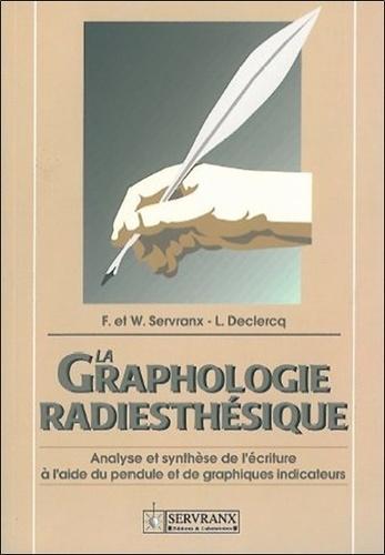 LA GRAPHOLOGIE RADIESTHESIQUE. Analyse et sunthèse de l'écriture à l'aide du pendule et des graphiques indicateurs