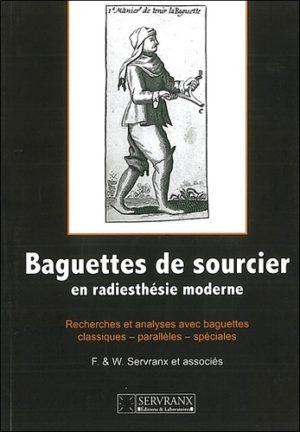 Baguettes de sourcier en radiesthésie moderne. Recherches et analyses avec des baguettes classiques, parallèles et spéciales