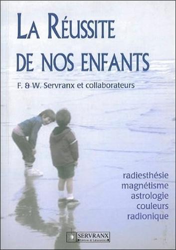 La réussite de nos enfants. Radiesthésie, magnétisme, astrologie, couleurs, radionique
