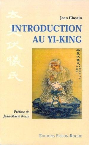 Introduction au Yi King. Aux sources symboliques du Swastika