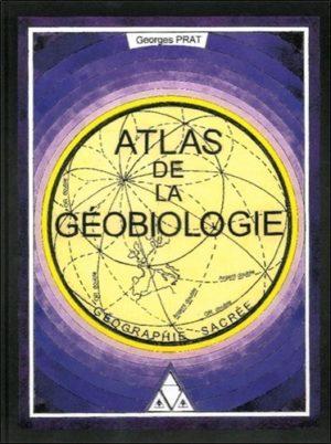 Atlas de la géobiologie. Géographie sacrée