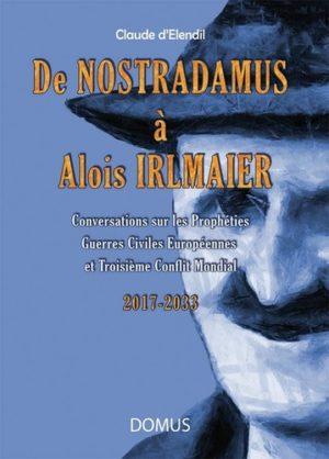 De Nostradamus à Alois Irlmaier