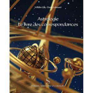 ASTROLOGIE : LE LIVRE DES CORRESPONDANCES