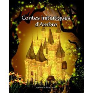 CONTES INITIATIQUES D'AMBRE