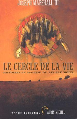 Le cercle de la vie. Histoires et sagesse du peuple sioux
