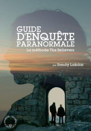 Guide d'enquête paranormale. La Methode The Believers