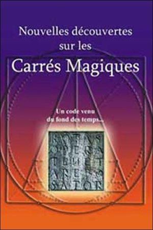 Nouvelles découvertes sur les Carrés Magiques. Un code venu du fond des temps...