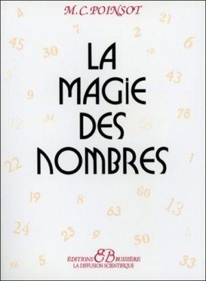 LA MAGIE DES NOMBRES. Traité pratique de numérologie