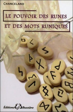 Le pouvoir des runes et des mots runiques. Divination, magie, guérison...