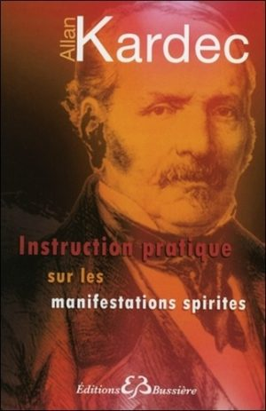 Instructions pratiques sur les manifestations spirites
