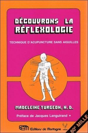 Découvrons la réflexologie. Technique d'acupuncture sans aiguilles