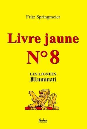 Livre jaune N° 8. Les lignées illuminati