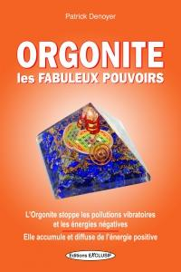 Orgonite, les Fabuleux Pouvoirs