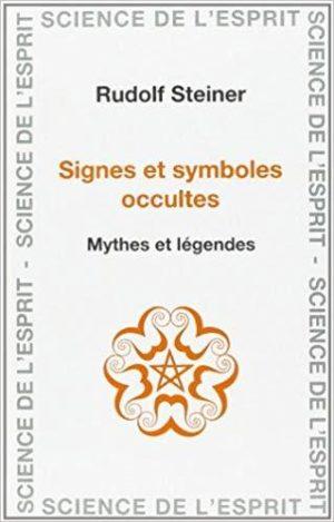 Signes et symboles occultes - Mythes et légendes, 16 conférences faites à Berlin, Stuttgart et Cologne entre le 13 septembre et le 29 décembre 1907