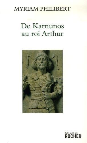 De Karnunos au roi Arthur