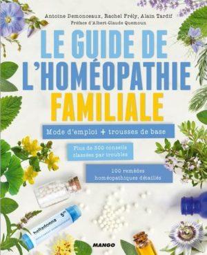 Le guide de l'homéopathie familiale. Mode d'emploi + trousse de base