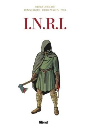 INRI Intégrale Tome 1, Le Suaire ; Tome 2, La Liste rouge ; Tome 3, Le Tombeau d'Orient ; Tome 4, Résurrection
